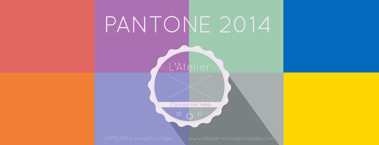 Couleurs PANTONE 2014 Webdesign L'Atelier Conception Web